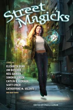 Street Magicks by Paula Guran, Editor