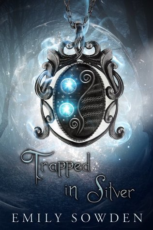 Trapped in Silver by Emily Sowden