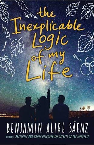 The Inexplicable Logic of My Life by Benjamin Alire Sáenz