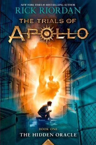 The Hidden Oracle (The Trials of Apollo #1), by Rick Riordan