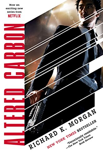 Altered Carbon only $2.99 – the book, and our take on the Netflix series