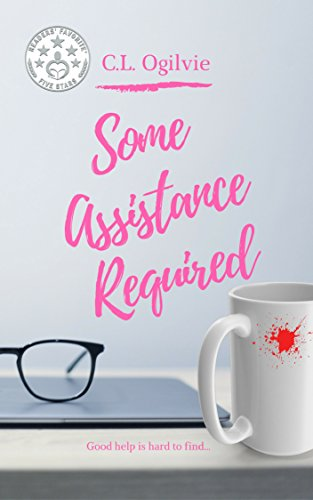 A 5-star romcom with vampires, C.L. Ogilvie's Some Assistance Required is a steal at $2.99!
